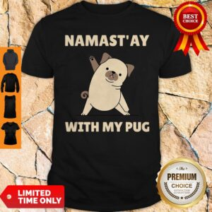 Original Namast' Ay At Home With My Pug Shirt