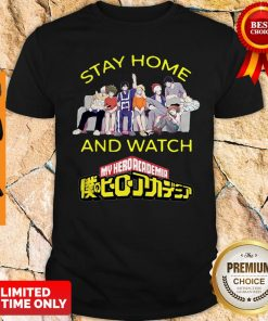 Official Stay Home And Watch My Hero Academia The Movie Shirt