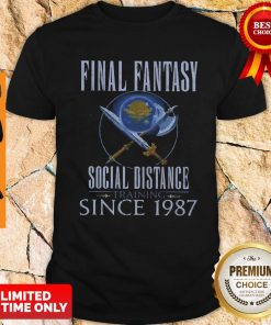 Top Final Fantasy Social Distance Training Since 1987 Shirt