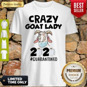 Original Crazy Goat Lady 2020 Quarantined Shirt