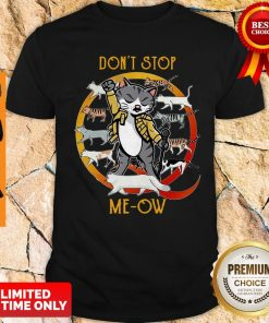 Funny Don't Stop Meow Shirt