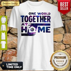 Original One World Together At Home Shirt