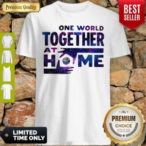 Original One World Together At Home Shirt