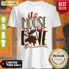 Original It Moose Be Love Shirt