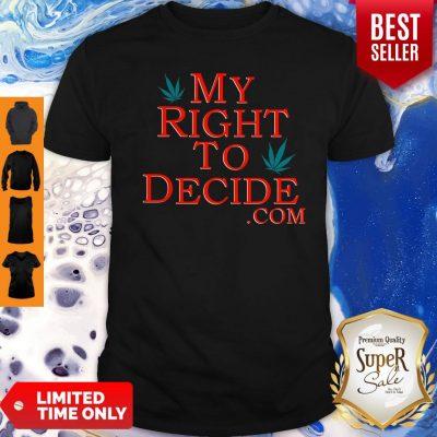 Original My Right To Decide Com Shirt