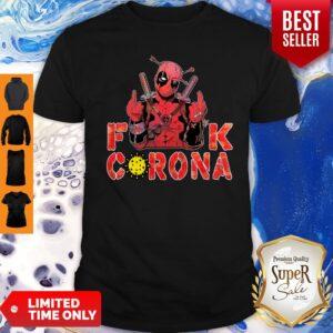 Funny Deadpool Fuck Corona Shirt