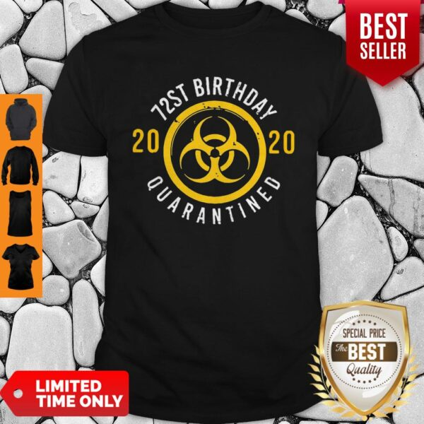 Pretty Biological Hazard 72nd Birthday 2020 Quarantined Coronavirus Shirt
