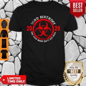 Top Biological Hazard 50th Birthday 2020 Quarantined Coronavirus Shirt