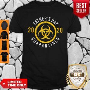 Nice Biological Hazard Father's Day 2020 Quarantined Coronavirus Shirt