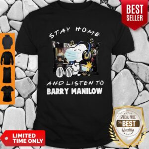 Good Snoopy Stay Home And Listen To Barry Manilow Coronavirus Shirt
