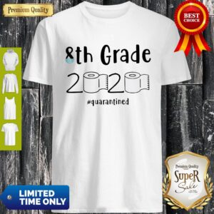 Awesome 8th Grade 2020 Quarantined Social Distancing Shirt
