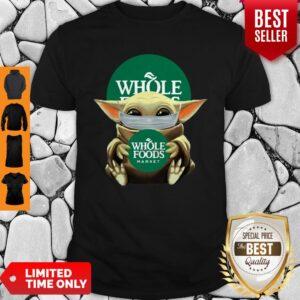 Awesome Baby Yoda Mask Hug Whole Foods Market Shirt