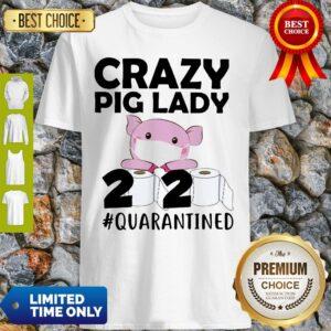 Premium Crazy Pig Lady 2020 Quarantined Shirt