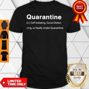 Perfect Quarantine Self Isolating Social Distancing Or Really Under Quarantine Shirt