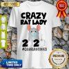 Original Crazy Rat Lady 2020 Quarantined Shirt