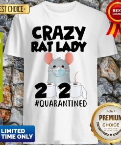 Original Crazy Rat Lady 2020 Quarantined Shirt