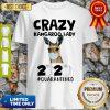 Original Crazy Kangaroo Lady 2020 Quarantined Shirt