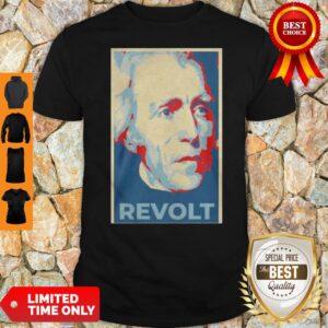 Perfect Andrew Jackson Revolt Art Shirt