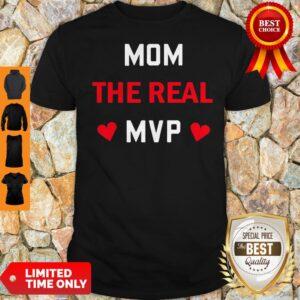 Original Mom The Real MVP Shirt