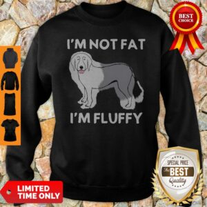 Funny I'm Not Fat I'm Fluffy Old English Sheepdog Sweatshirt