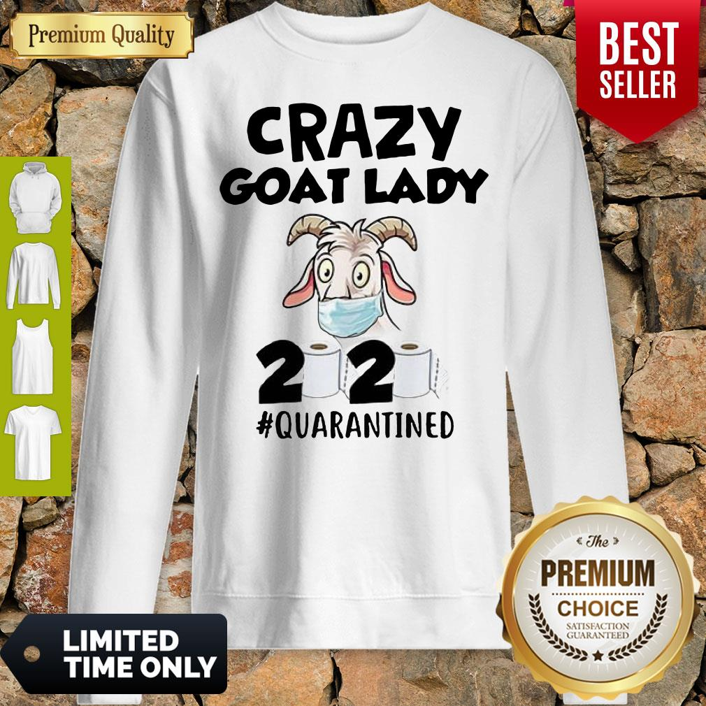 Original Crazy Goat Lady 2020 Quarantined Sweatshirt