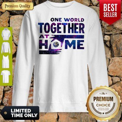 Original One World Together At Home Sweatshirt