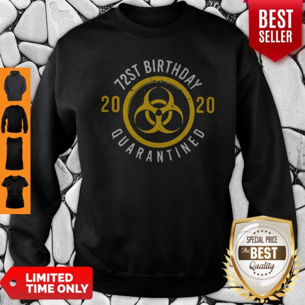 Pretty Biological Hazard 72nd Birthday 2020 Quarantined Coronavirus Sweatshirt
