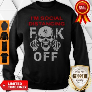 Official I'm Social Distancing Skull Fuck Off Sweatshirt