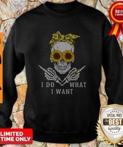 Premium Sunflower Skull I Do What I Want Sweatshirt