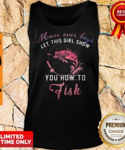 Pretty Move Over Boys Let This Girl Show You How To Fish Tank Top