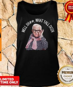 Perfect Leslie Jordan Well Shit What Are Ya'll Doin Tank Top