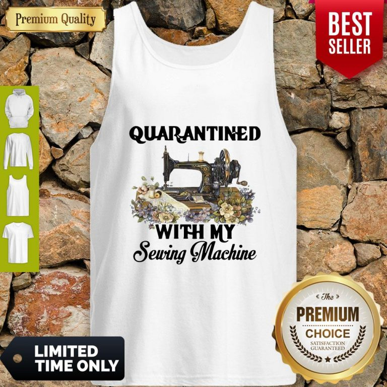 Awesome Quarantined With My Sewing Machine Tank Top