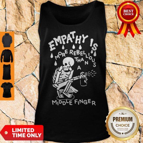 Original Empathy Is More Rebellious Tank Top