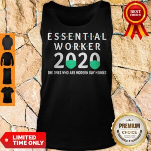 Essential Worker 2020 The Ones Are Modern Day Heroes Tank Top