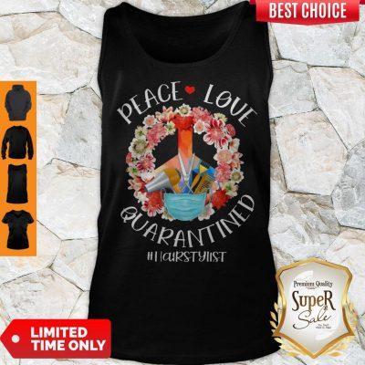 Awesome Peace Love Quarantined #HairStylist Tank Top