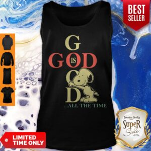 Original God Is Good Snoopy All The Time Tank Top