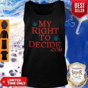 Original My Right To Decide Com Tank Top