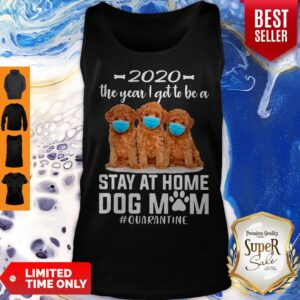 Top 2020 The Year I Got To Be A Stay At Home Poodle Dog Mom Quarantine Tank Top