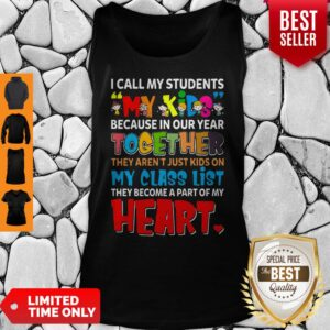 Original I Call My Student My Kids Because In Our Year Together Hart Tank Top
