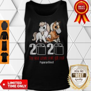 Good Pony Horse 2020 The Year When Shit Got Real Quarantined Tank Top