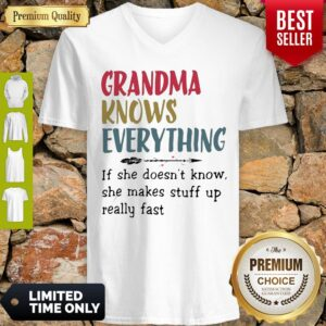 Original Grandma Knows Everything She Makes Stuff Up Really Fast V-neck