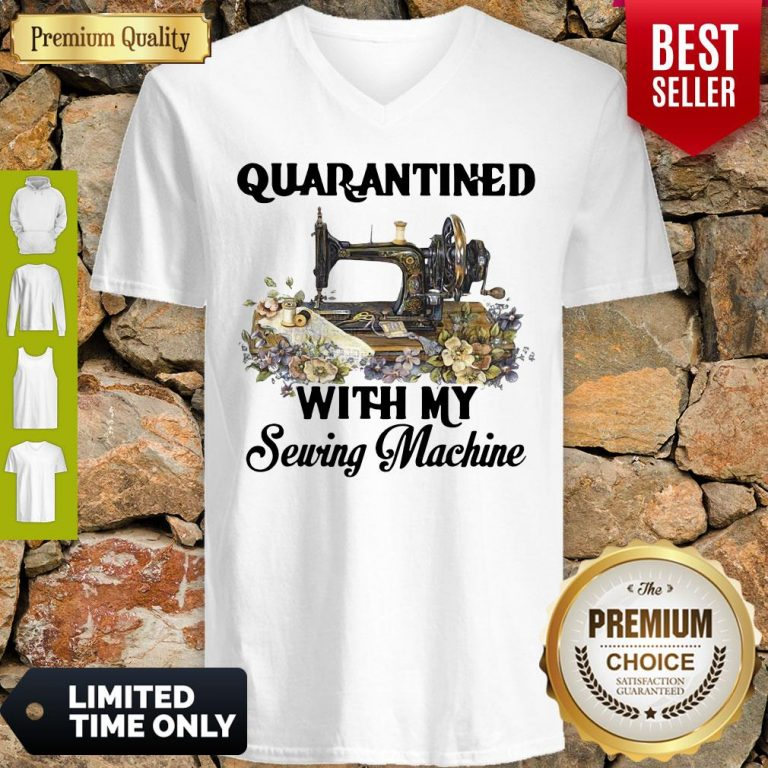 Awesome Quarantined With My Sewing Machine V-neck