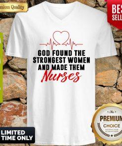 God Found The Strongest Women And Made Them Nurses V-neck