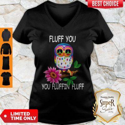Pretty Fluff You Fluffin' Fluff Funny Owl V-neck