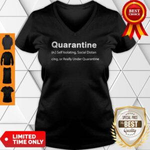 Perfect Quarantine Self Isolating Social Distancing Or Really Under Quarantine V-neck
