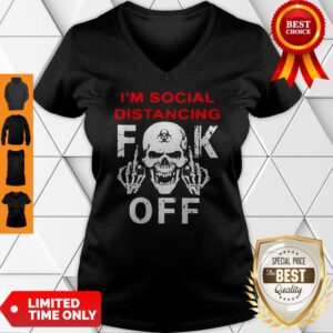 Official I'm Social Distancing Skull Fuck Off V-neck