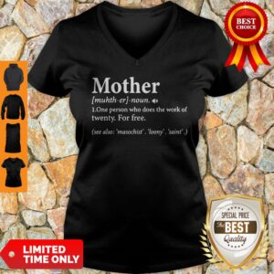 Top Mother Definition One Person Who Does The Work Of Twenty V-neck