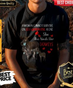 A Woman Cannot Survive On Self Quarantine Alone She Also Needs Her Donkeys Face Mask Shirt