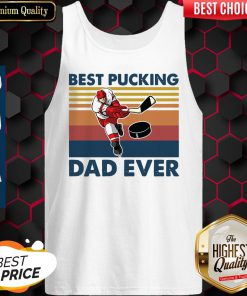 Best Pucking Dad Ever Vintage Hockey Shirt Classic Tank Top