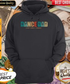 Dance Dad I Dont Dance I Finance Hoodie